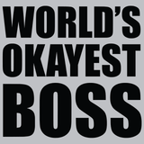 World's Okayest Boss T-Shirt