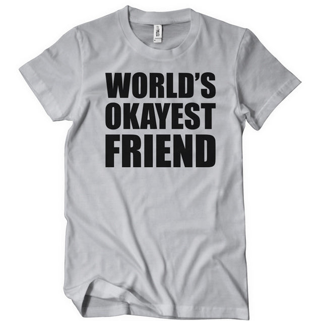 World's Okayest Friend T-Shirt Mens T-Shirt - Textual Tees