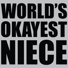 World's Okayest Niece T-Shirts - Textual Tees