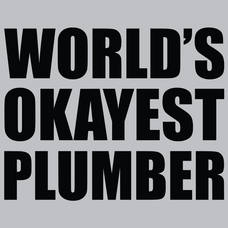 World's Okayest Plumber T-Shirts - Textual Tees