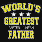 Worlds Greatest Farter I Mean Father T-Shirt