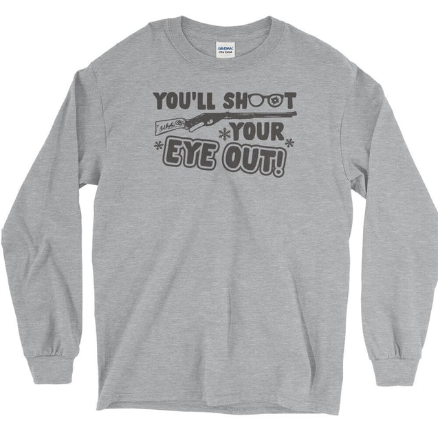 You'll Shoot Your Eye Out Long Sleeve T-Shirt Longsleeve T-Shirt - Textual Tees