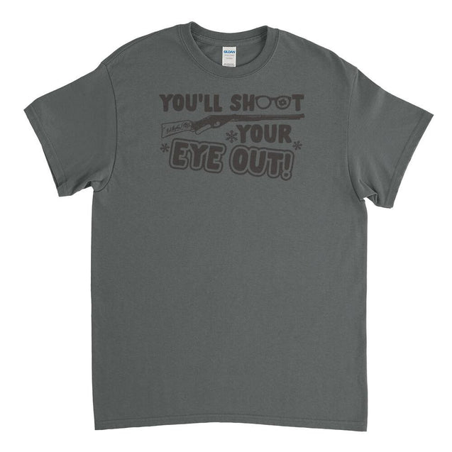 You'll Shoot Your Eye Out Mens T-Shirt Mens T-Shirt - Textual Tees