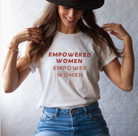Empowered Women Empower Women Tee