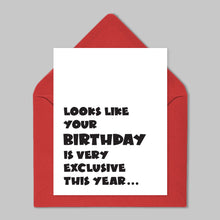 Load image into Gallery viewer, Looks Like Your Birthday Is Exclusive
