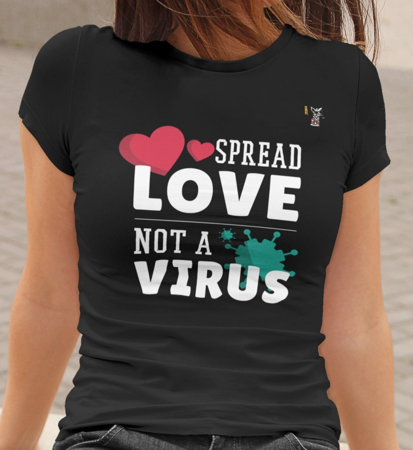 Spread Love Not A Virus Short-Sleeve T-shirt Trendy Zebra