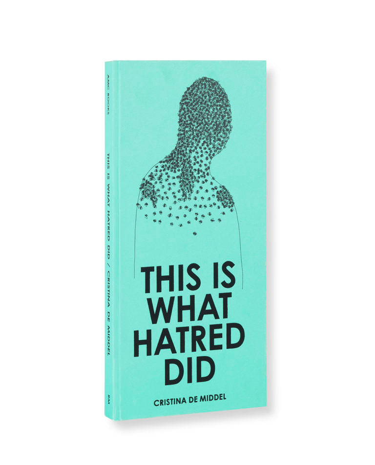 This is what hatred did | Cristina Middel