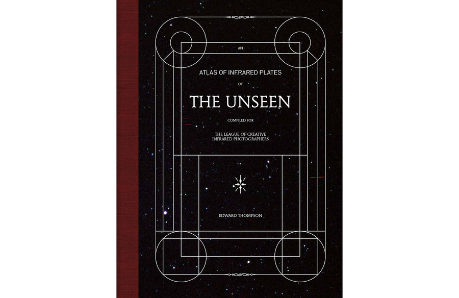 The Unseen, An Atlas of Infrared Plates | Edward Thompson
