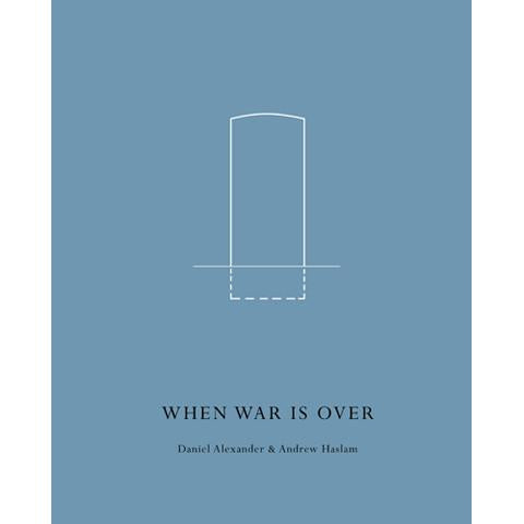 When War is Over | Daniel Alexander & Andrew Haslam