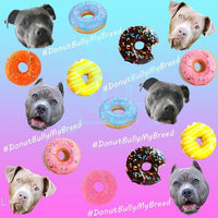 #Donut Bully My Breed