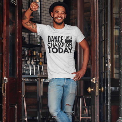 Dance Like A Champion Today Men's Tee