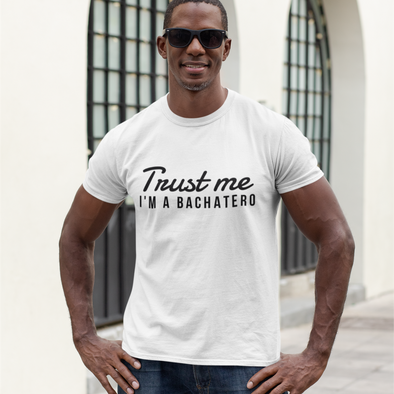 Trust me I´m a Bachatero Men's Tee