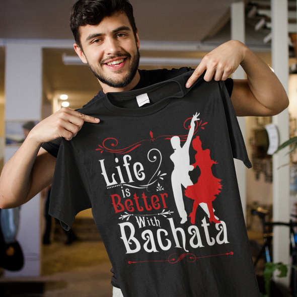 Life is Better with Bachata Men's Tee