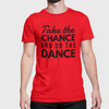 Take The Chance And Do The Dance Men's Tee