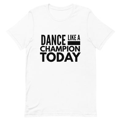 Dance Like A Champion Today Men's Tee - Infinity Dance Clothing