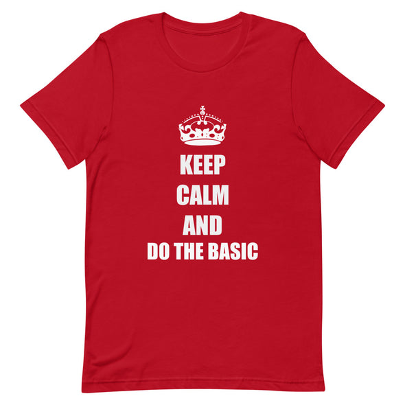 Keep Calm And Do the Basic Men's Tee - Infinity Dance Clothing