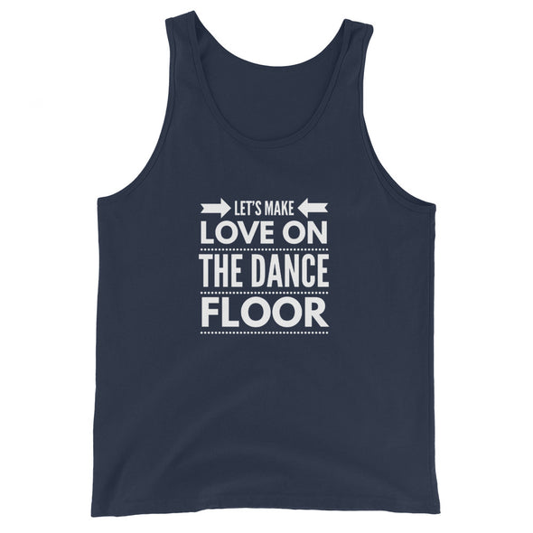 Let's Make Love On The Dance Floor Men's Tank Top - Infinity Dance Clothing