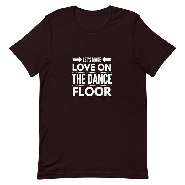 Let's Make Love On The Dance Floor Men's Tee - Infinity Dance Clothing