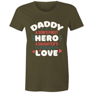 A son's first hero, a daughter's first love (Womens XS - 2XL)