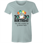 Load image into Gallery viewer, Quarantined 2020 birthday (Womens XS - 2XL)