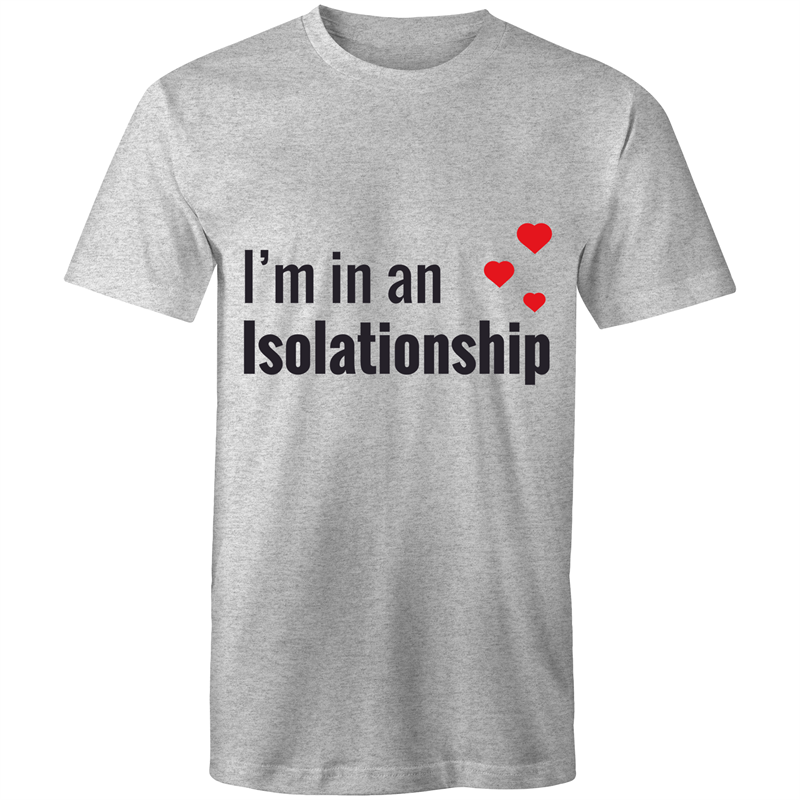 In an isolationship (Mens S - 5XL)