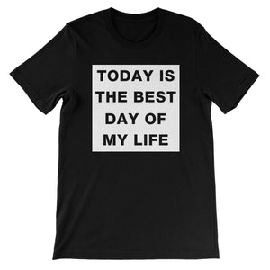 CxE Best Day Unisex Short Sleeve T-Shirt