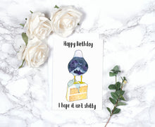 Load image into Gallery viewer, Happy Birthday I Hope It Isn't Shitty