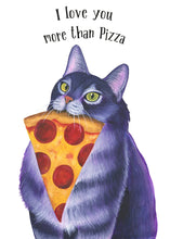 Load image into Gallery viewer, I Love You More Than Pizza