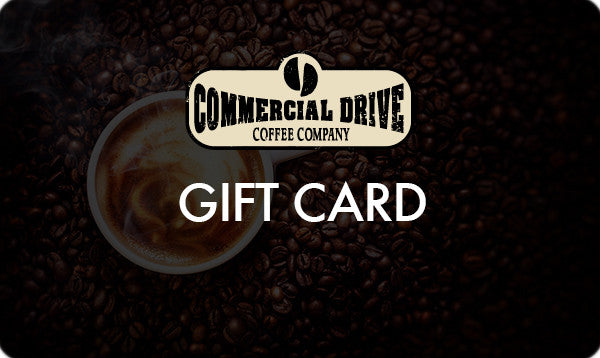 Commercial Drive Coffee Co. Gift Card