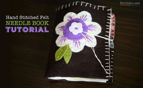Hand Stitched Felt Needle Book Tutorial