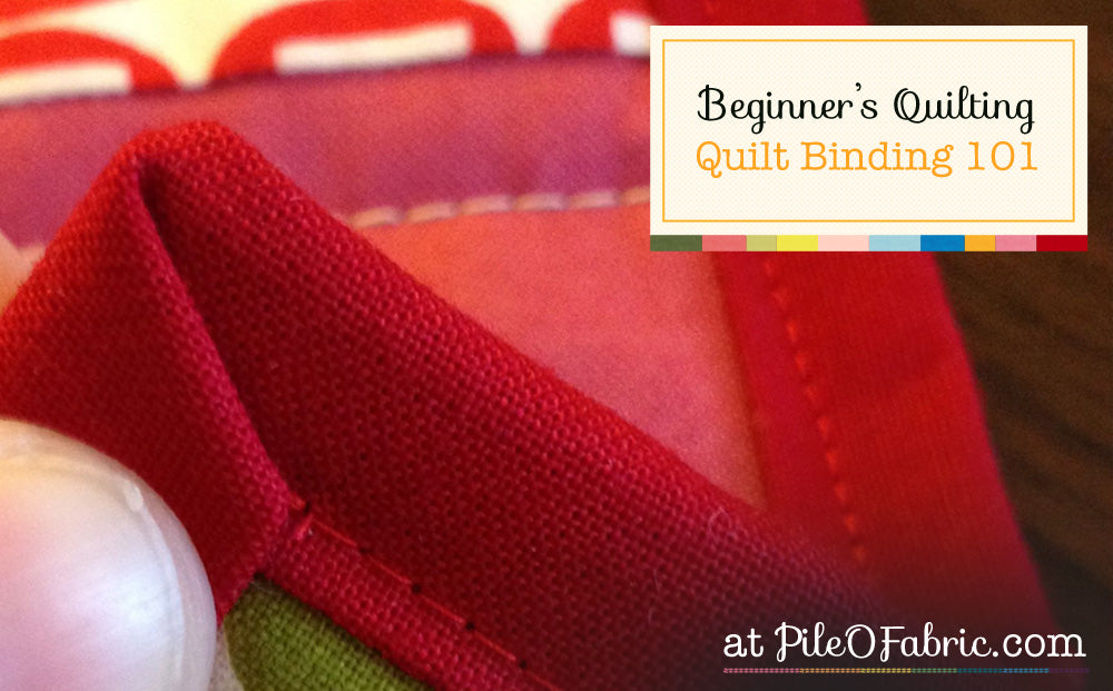 Quilt Binding 101 - Beginner's Quilting Series