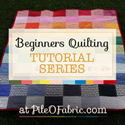 Beginners Quilting Tutorial Series