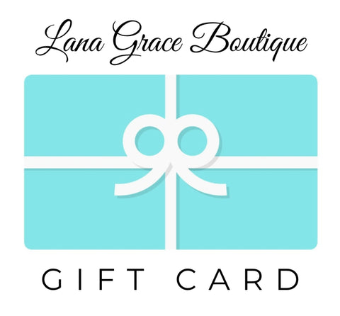 Lana Grace Boutique Gift Card