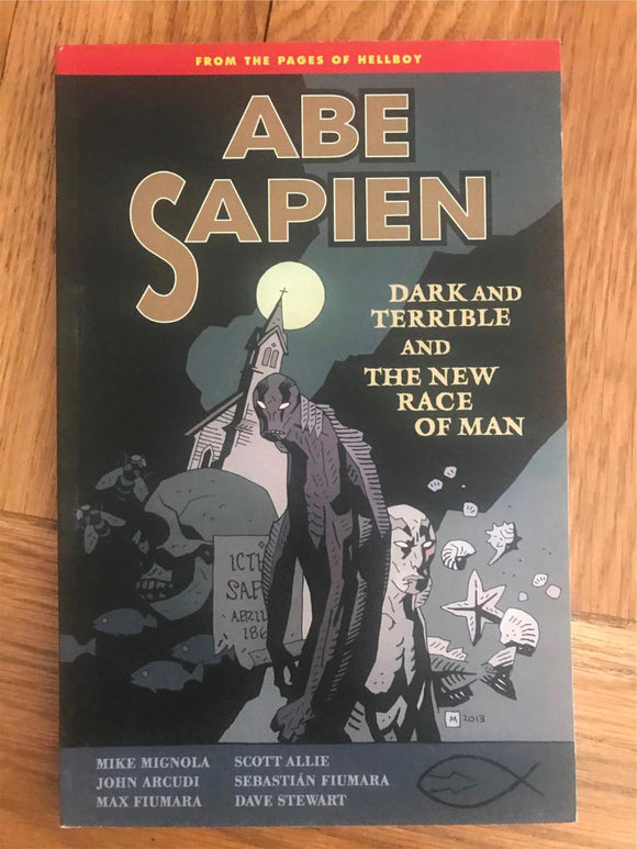 Abe Sapien Dark and Terrible and The New Race of Man Graphic Novel
