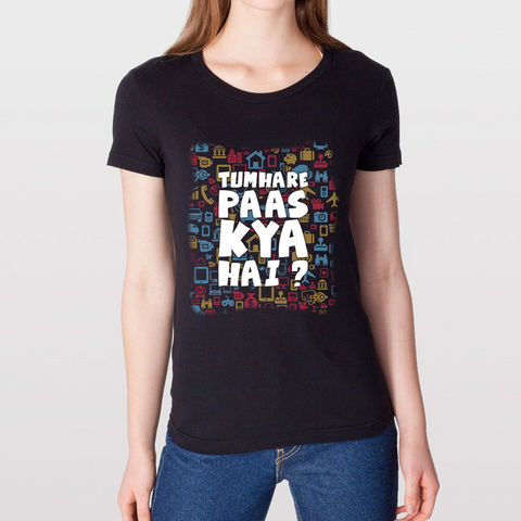 Tumhare pass kya hai? - Bollywood T Shirt