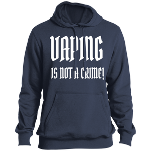 Vaping Is Not A Crime ST254 Pullover Hoodie