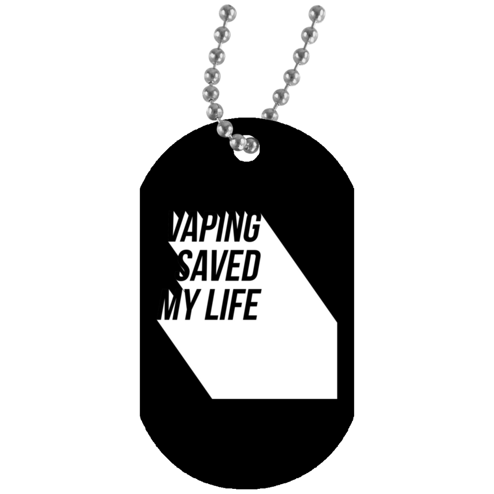 Vaping Saved My Life Dog Tag