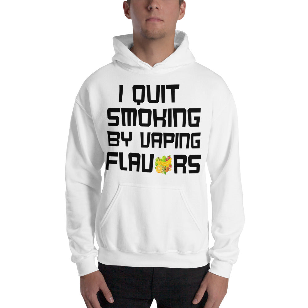 I Quit Smoking By Vaping Flavors Unisex Hoodie