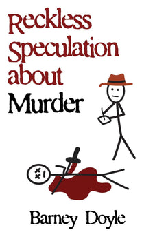 Reckless Speculation about Murder