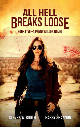 All Hell Breaks Loose - Penny Miller Book Five