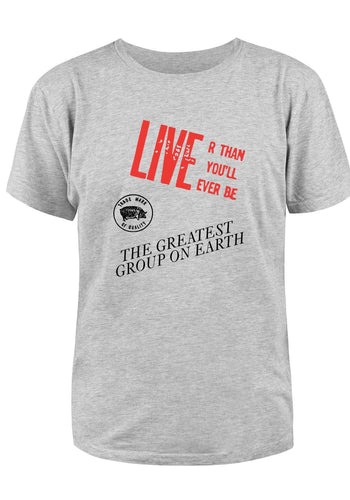 Live'r Than You'll Ever Be T-Shirt