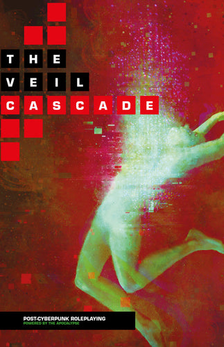 The Veil: Cascade Post-Cyberpunk Roleplaying (Softcover + PDF Book)
