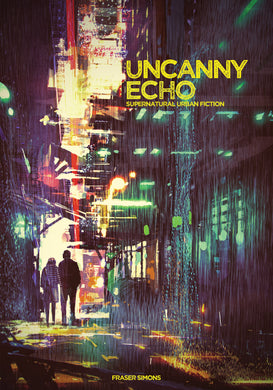 Uncanny Echo Anthology: Supernatural Urban Fiction Roleplaying (Digital PDF Book)