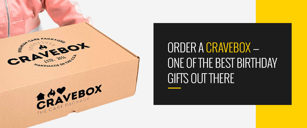 Order a CraveBox — One of the Best Birthday Gifts Out There