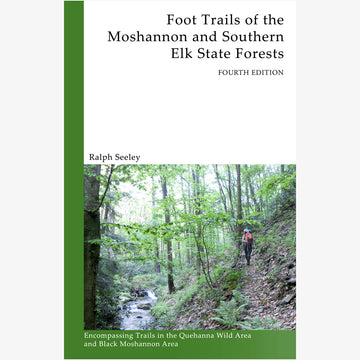 Foot Trails of the Moshannon and Southern Elk State Forests