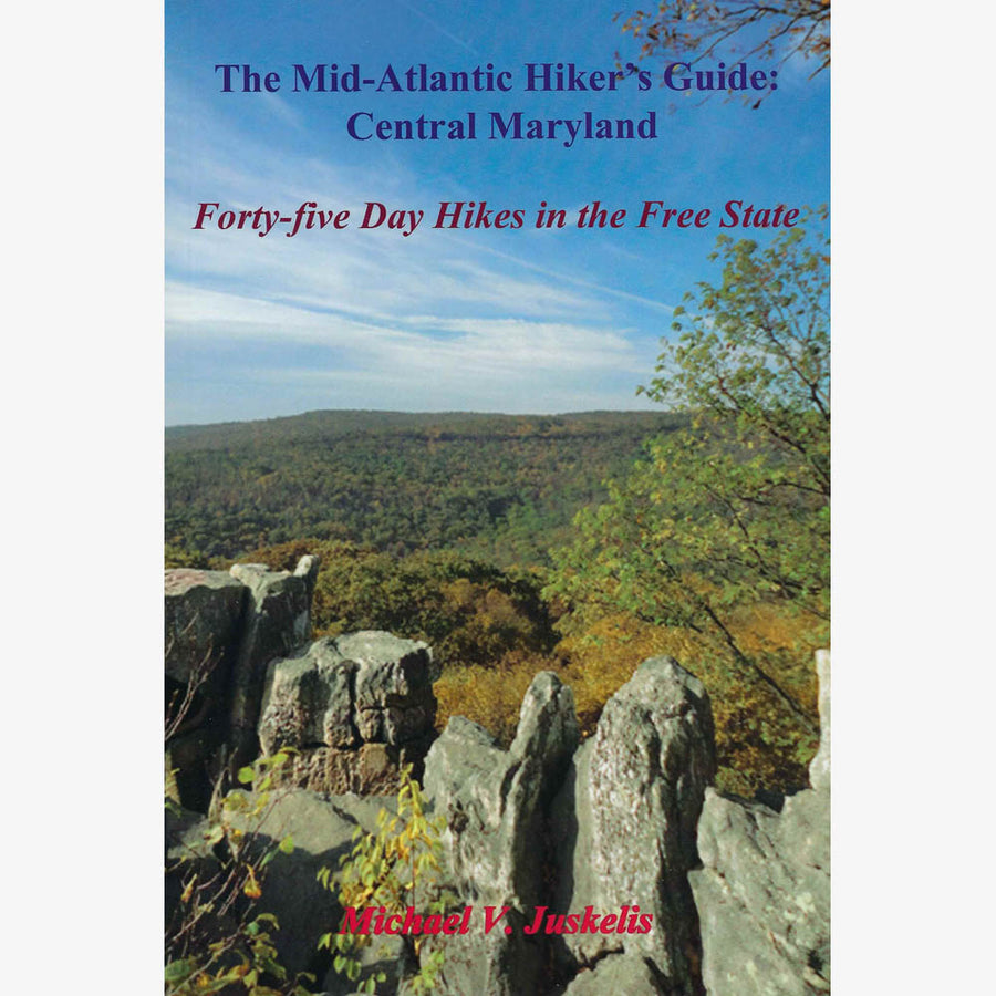The Mid-Atlantic Hiker's Guide: Central Maryland
