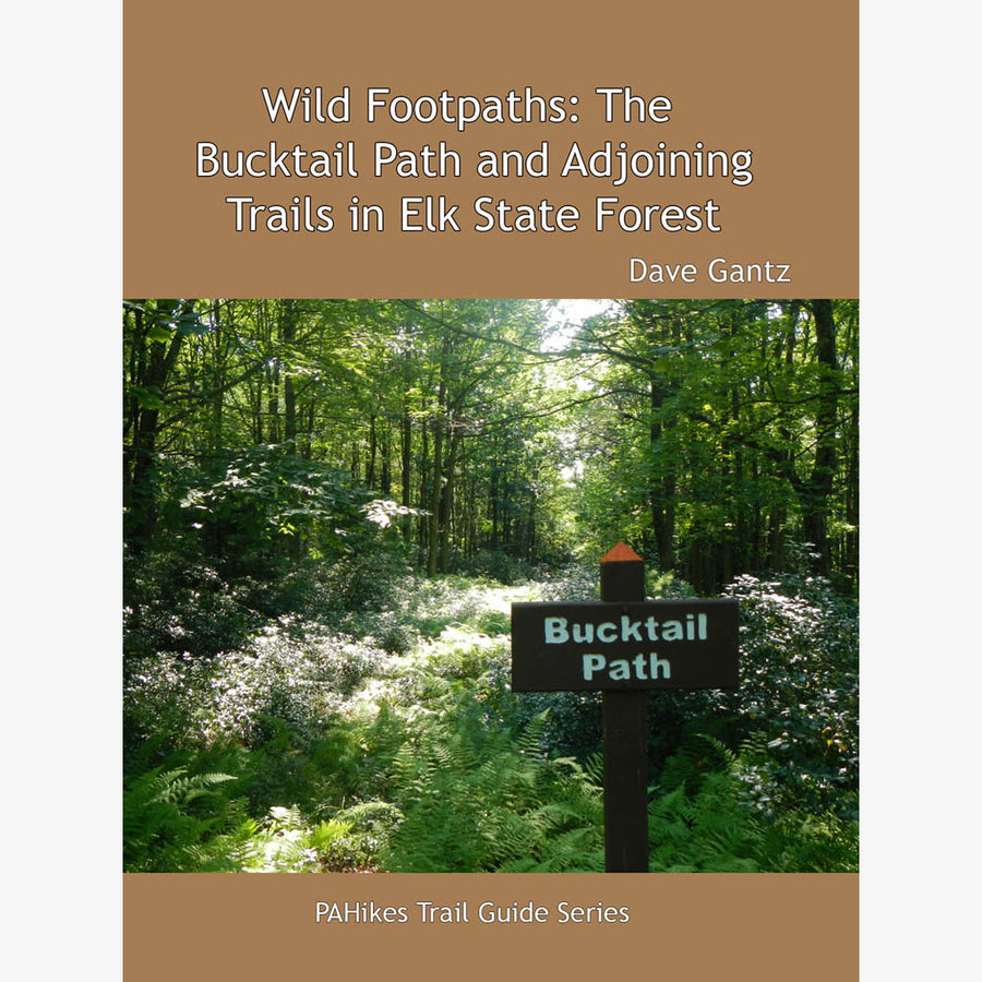 Wild Footpaths: The Bucktail Path and Adjoining Trails in Elk State Forest