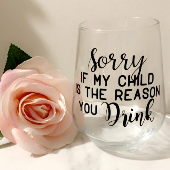 Sorry If My Child ... Tumbler