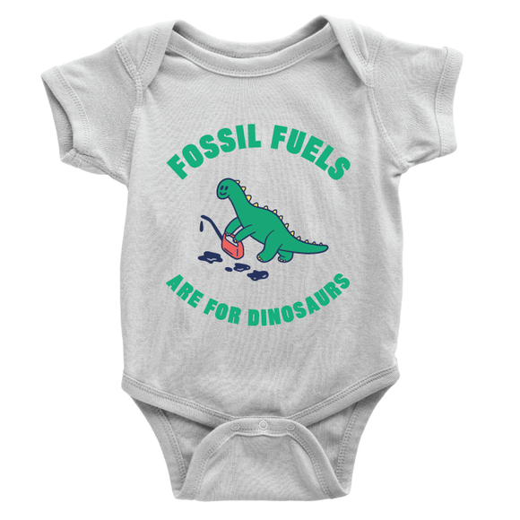 Fossil Fuels Are For Dinosaurs (White Onesie)