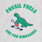 Fossil Fuels Are For Dinosaurs (Youth White Tee)